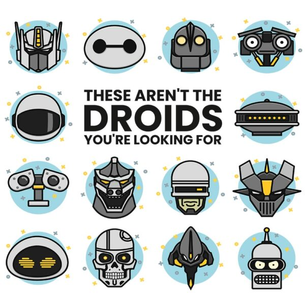 Camiseta Star Wars: These Aren't The Droids You're Looking For…